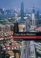East Asia modern : shaping the contemporary city