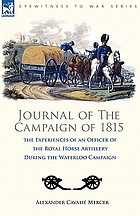 Journal of the campaign of 1815 : the experiences of an officer of the Royal Horse Artillery during the Waterloo Campaign