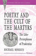 Poetry and the cult of the martyrs : the Liber peristephanon of Prudentius