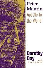 Peter Maurin : apostle to the world