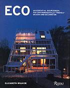 Eco : an essential sourcebook for environmentally friendly design and decoration