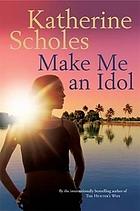 Make me an idol