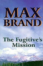 The fugitive's mission : a western trio