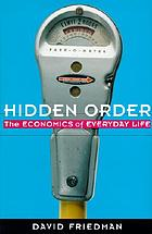Hidden order : the economics of everyday life