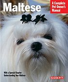 Maltese : everything about purchase, care, nutrition, behavior, and training