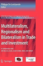 Multilateralism, regionalism and bilateralism in trade and investment 2006 world report on regional integration