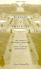 Mirrors of infinity : the French formal garden and 17th-century metaphysics