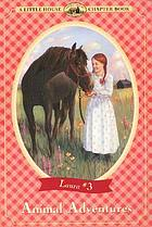 Animal adventures : [adapted from the Little house books by] Laura Ingalls Wilder
