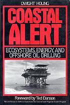 Coastal alert : ecosystems, energy, and offshore oil drilling