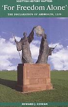 """""""For freedom alone"""" : the Declaration of Arbroath, 1320"""