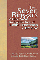 The seven beggars & other kabbalistic tales of Rebbe Nachman of Breslov