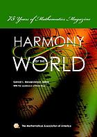 Harmony of the World 75 Years of Mathematics Magazine