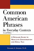 Common American phrases in everyday contexts : a detailed guide to real-life conversation and small talk