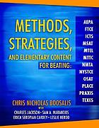 Methods, strategies, and elementary content for beating AEPA, FTCE, ICTS, MSAT, MTEL, MTTC, NMTA, NYSTCE, OSAT, PLACE, PRAXIS, TEXES