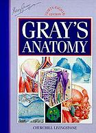 Gray's anatomy : the anatomical basis of medicine and surgery
