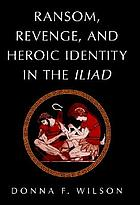 Ransom, revenge, and heroic identity in the Iliad