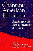 Changing American education : recapturing the past or inventing the future?