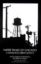 Water tanks of Chicago : a vanishing urban legacy