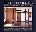 The Shakers : hands to work, hearts to God : their history and visions from 1774 to the present