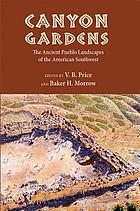 Canyon gardens : the Ancient Pueblo landscapes of the American Southwest