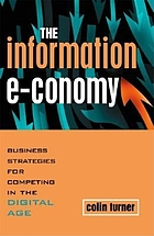 The information e-conomy business strategies for competing in the digital age