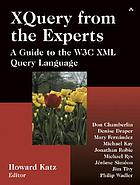 XQuery from the experts : a guide to the W3C XML query language