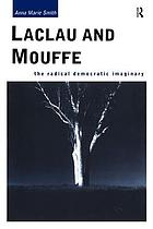 Laclau and Mouffe : the radical democratic imaginary