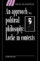 An approach to political philosophy : Locke in contexts