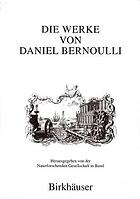 Die gesammelten Werke der Mathematiker und Physiker der Familie Bernoulli