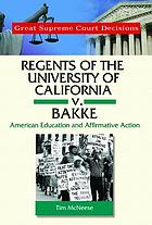 Regents of the University of California v. Bakke : American education and affirmative action