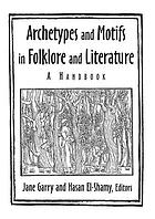 Archetypes and motifs in folklore and literature : a handbook