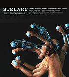 Stelarc : the monographStelarc: The Monograph (Electronic Culture: History, Theory & Practice)