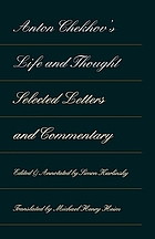 Anton Chekhov's life and thought : selected letters and commentary