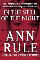 In the still of the night : the strange death of Ronda Reynolds and her mother's unceasing quest for the truth