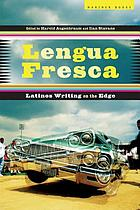 Lengua fresca : Latinos writing on the edge