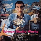 Tehran studio works : the art of Khosrow Hassanzadeh