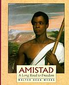 Amistad : a long road to freedom