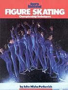 Sports illustrated figure skating : championship techniques