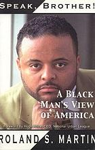 Speak, Brother! : a Black man's view of America