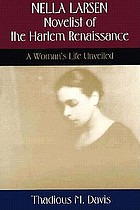 Nella Larsen, novelist of the Harlem Renaissance : a woman's life unveiled
