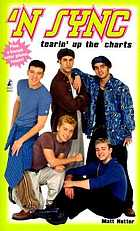 'N Sync : tearin' up the charts ; an unauthorized biography