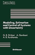 Modeling, estimation, and control of systems with uncertainty : proceedings of a conference held in Sopron, Hungary, September 1990
