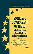 Economic government of the EU : a balance sheet of new modes of policy coordination
