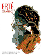 Erté graphics : five complete suites reproduced in full color = Erté : cinq suites de lithographies