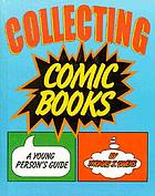 Collecting comic books : a young person's guide
