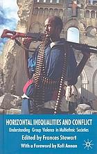 Horizontal inequalities and conflict : understanding group violence in multiethnic societies