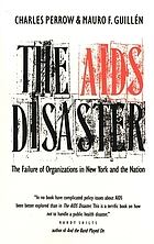 The AIDS disaster : the failure of organizations in New York and the nation