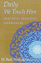 Daily we touch Him : practical religious experiences