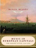 Music in European capitals : the galant style, 1720-1780