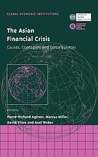 The Asian financial crisis : causes, contagion and consequences
